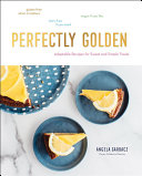 Perfectly Golden: Inspired Recipes from Goldenrod Pastries, the Nebraska Bakery That Specializes in Gluten-Free, Dairy-Free, and Vegan Treats