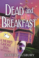 Dead and Breakfast: A Merry Ghost Inn Mystery