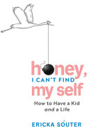How To Have a Kid and a Life: A Survival Guide