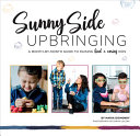 Sunny Side Upbringing: A Month-by-Month Guide to Raising Kind and Caring Kids