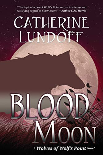 Blood Moon: A Wolves of Wolf Point Novel