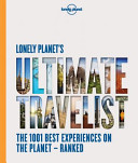 Lonely Planet's Ultimate Travel: Our List of the 500 Best Places on the Planet—Ranked