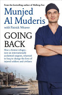 Going Back: How a Former Refugee, Now an Internationally Acclaimed Surgeon, Returned to Iraq To Change the Lives of Injured Soldiers and Civilians