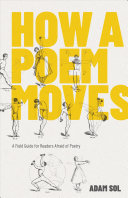 How a Poem Moves: A Field Guide for Readers Afraid of Poetry