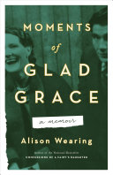 Moments of Glad Grace: A Memoir