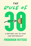 The Rule of 30: A Better Way To Save for Retirement