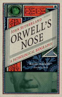 Orwell's Nose: A Pathological Biography