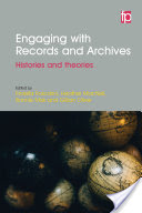 Engaging with Records and Archives: Histories and Theories
