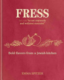 Fress: Bold Flavors from a Jewish Kitchen