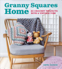 Granny Squares Home: 20 Crochet Projects with a Vintage Vibe