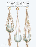 Macramé: Techniques and Projects for the Complete Beginner