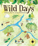 Wild Days: Outdoor Play for Young Adventurers