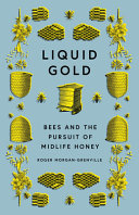 Liquid Gold: Bees and the Pursuit of Midlife Honey