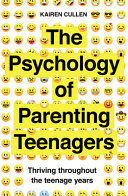 The Psychology of Parenting Teenagers: Thriving Throughout Their Teenage Years