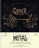 Codex Metallum: The Secret Art of Metal Decoded