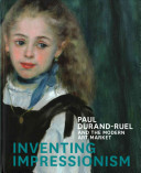 Discovering the Impressionists: Paul Durand-Ruel and the New Painting