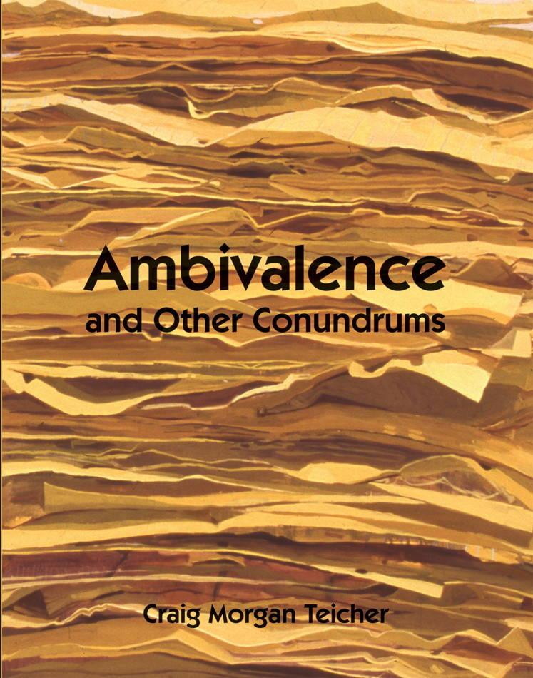 Ambivalence and Other Conundrums