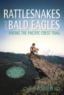 Rattlesnakes and Bald Eagles: Hiking the Pacific Crest Trail