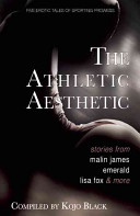 Athletic Aesthetic: An Erotic Anthology of Sporting Prowess