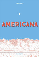 Americana: (And the Act of Getting over It)