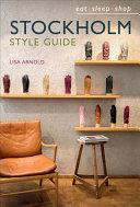 Stockholm Style Guide: Eat Sleep Shop
