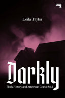 Darkly: Black History and America's Gothic Soul