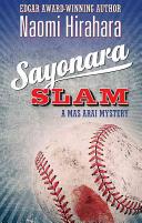 Sayonara Slam: A Mas Arai Mystery