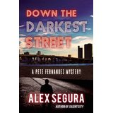 Down the Darkest Street: A Pete Hernandez Mystery