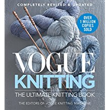 Vogue Knitting: The Ultimate Knitting Book; Completely Revised & Updated