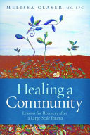 Healing a Community: Lessons for Recovery After Large-Scale Trauma