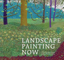 Landscape Painting Now: From Pop Abstraction to New Romanticism