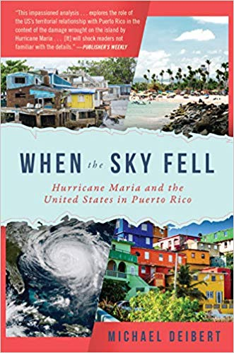 When the Sky Fell: Hurricane Maria and the United States in Puerto Rico