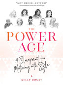 The Power Age: A Blueprint for Maturing with Style
