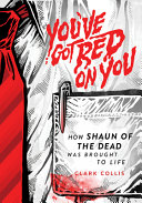 You've Got Red on You: How Shaun of the Dead Was Brought to Life