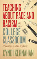 Teaching About Race and Racism in the College Classroom: Notes from a White Professor
