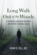 Long Walk Out of the Woods: A Physician's Story of Addiction, Depression, Hope, and Recovery/We Are the Luckiest: The Surprising Magic of a Sober Life