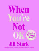 When You're Not Okay: A Toolkit for Tough Times