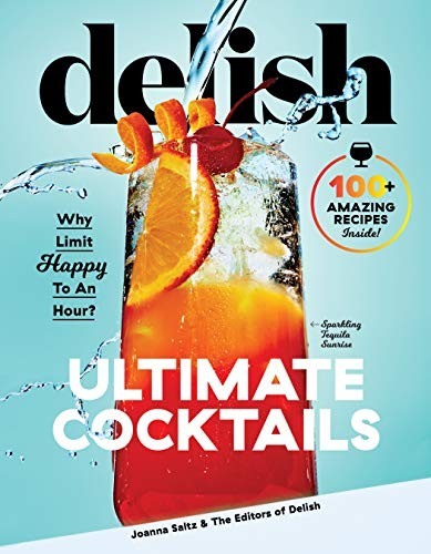 Delish Ultimate Cocktails: Why Limit Happy to an Hour?