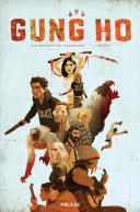Gung Ho: Vol. 1