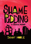 Shame Pudding: A Graphic Memoir