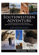 Southwestern Adventure: In the Footsteps of First Peoples; Mogollon, Hohokam, Salado and Sinagua