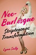Neo-Burlesque: Striptease as Transformation