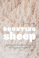 Counting Sheep: Reflections and Observations of a Swedish Shepherd