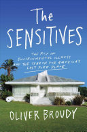 The Sensitives: The Rise of Environmental Illness and the Search for America's Last Pure Place