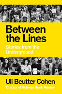 Between the Lines: Stories from the Underground