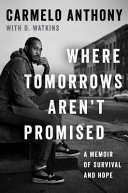 Where Tomorrows Aren't Promised: A Memoir of Survival and Hope
