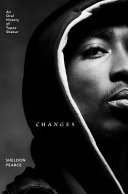 Changes: An Oral History of Tupac Shakur