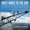Once More to the Sky: The Rebuilding of the World Trade Center