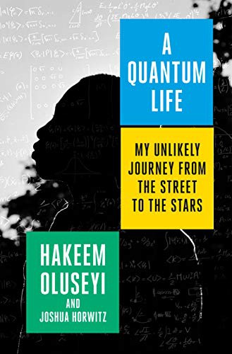 A Quantum Life: My Unlikely Journey from the Street to the Stars