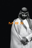MBS: The Rise to Power of Mohammad bin Salman